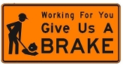 "Give Us A Brake Sign 96"" x 48"""