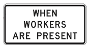 "When Workers Are Present Plaque 38"" x 18"""